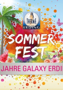 Sommerfest & 10 Jahre Galaxy Erding! | Sa, 08.07.2017 - So, 09.07.2017